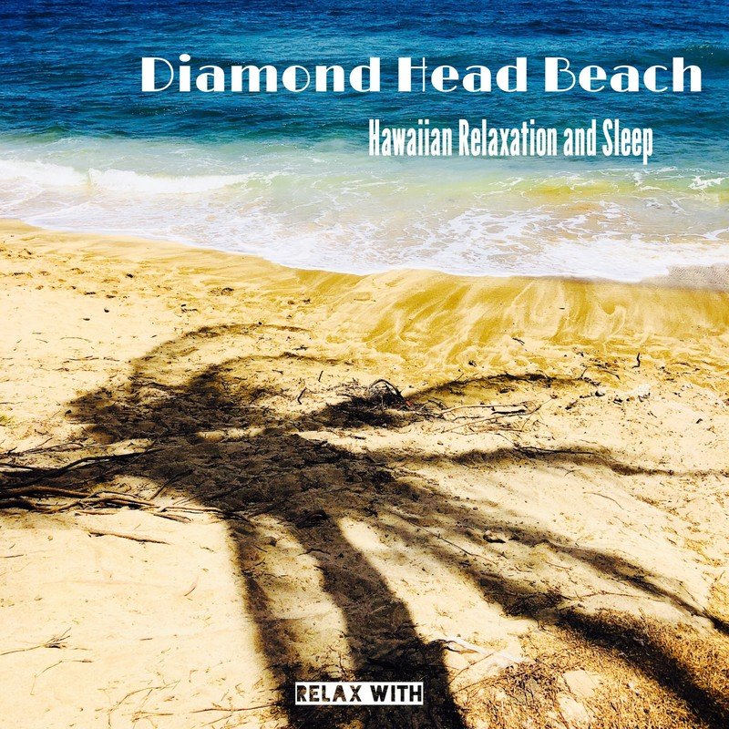 Relax with Diamond Head Beach