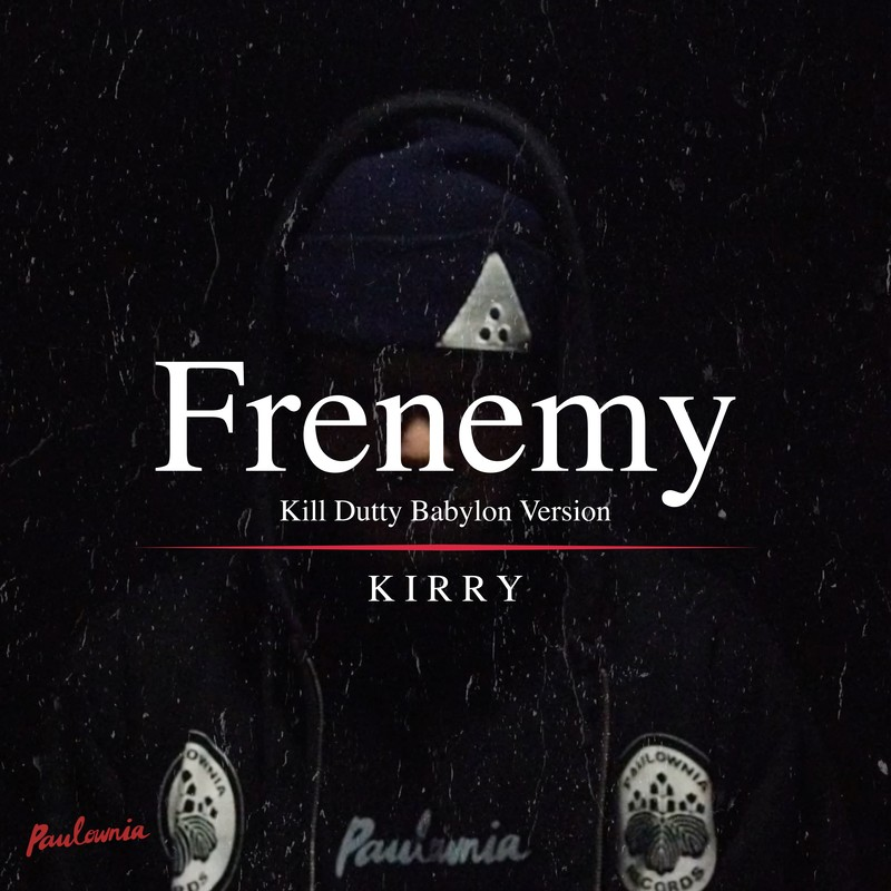 Frenemy (Kill Dutty Babylon Version)