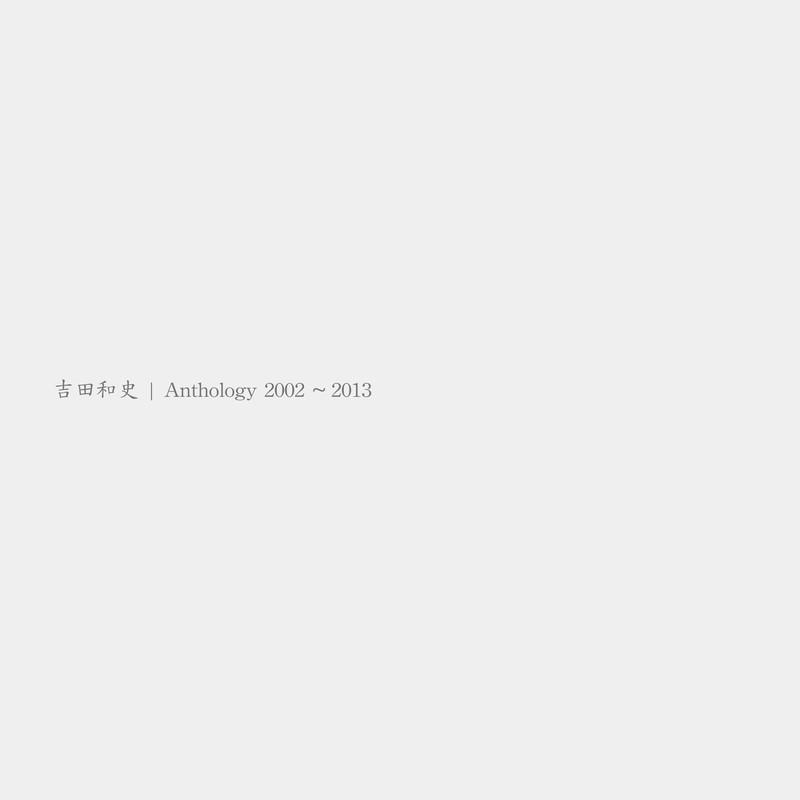 Anthology 2002-2013