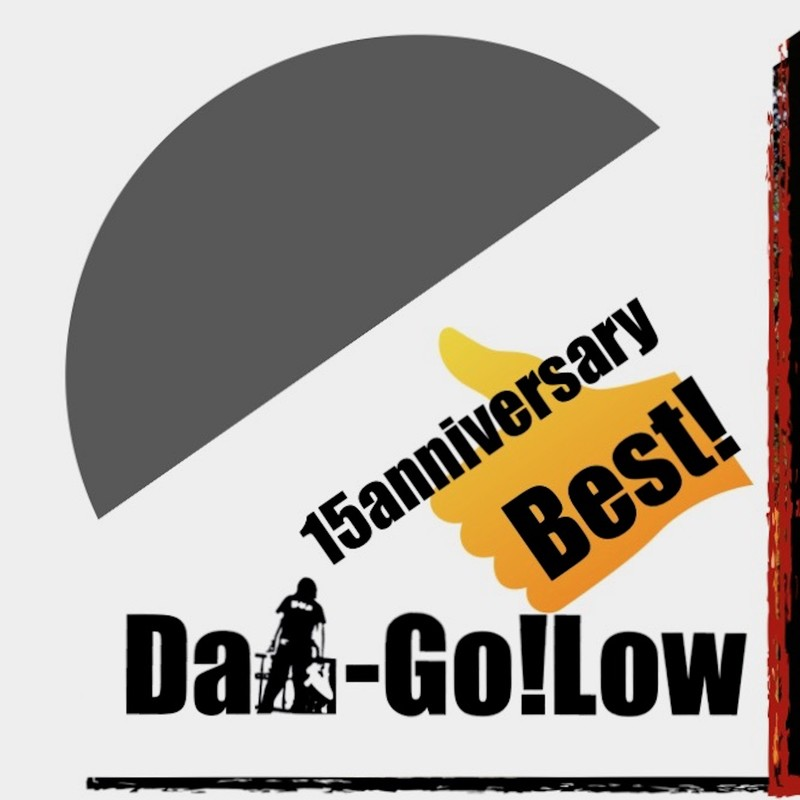 Dai-Go!Low 15anniversary Best