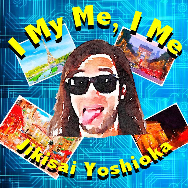 I My Me, I ME