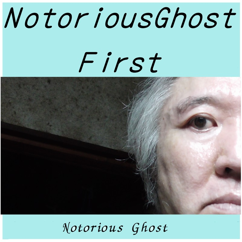 NotoriousGhost First