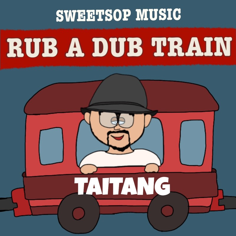 RUB A DUB TRAIN (TAITANG verse) [feat. TAITANG]