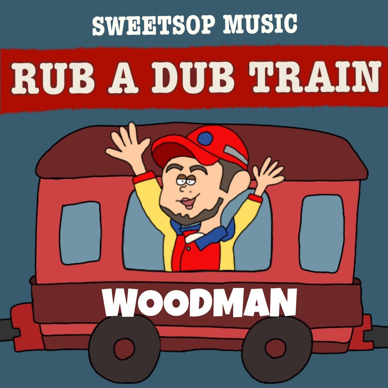 RUB A DUB TRAIN (WOODMAN verse) [feat. WOODMAN]