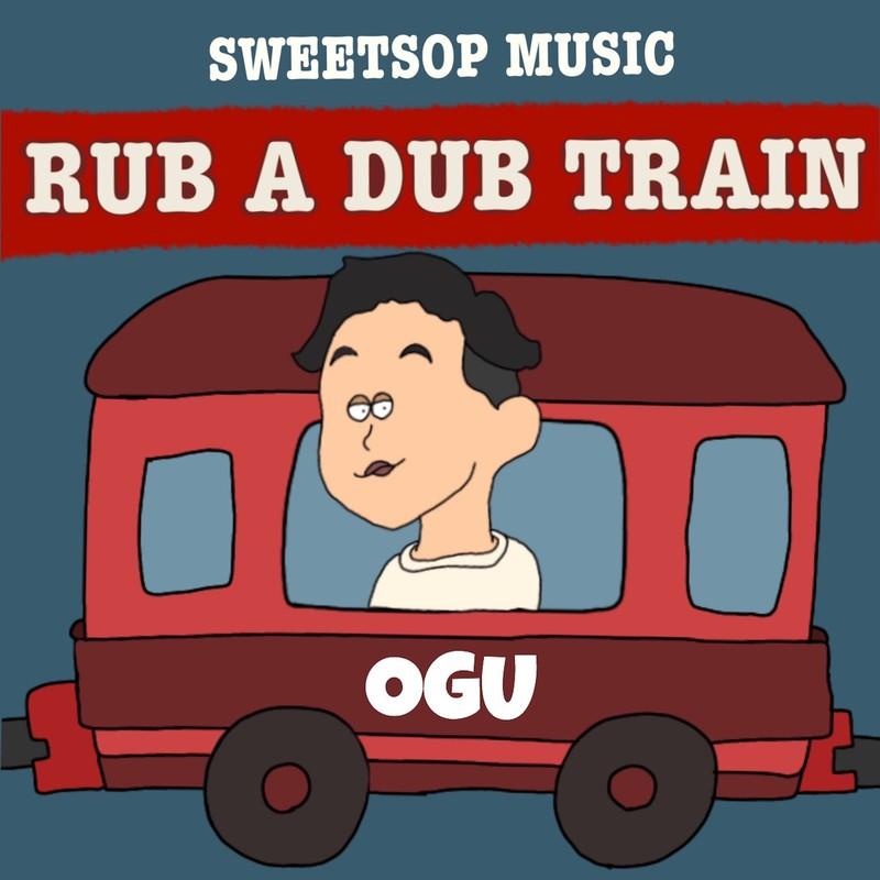 RUB A DUB TRAIN (OGU verse) [feat. OGU]