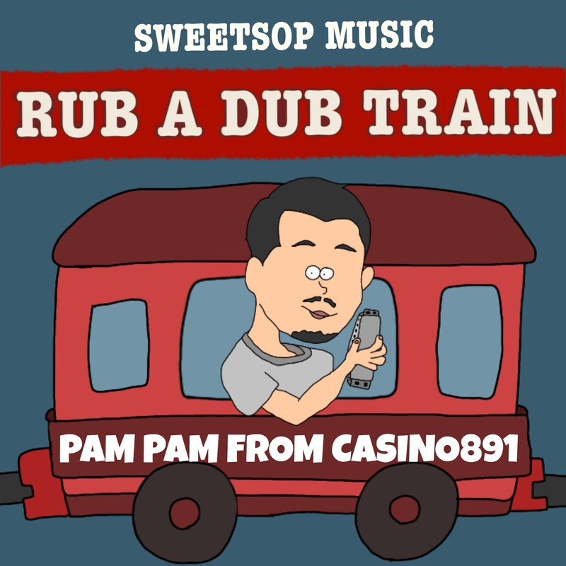 RUB A DUB TRAIN (PAM PAM verse) [feat. PAM PAM]