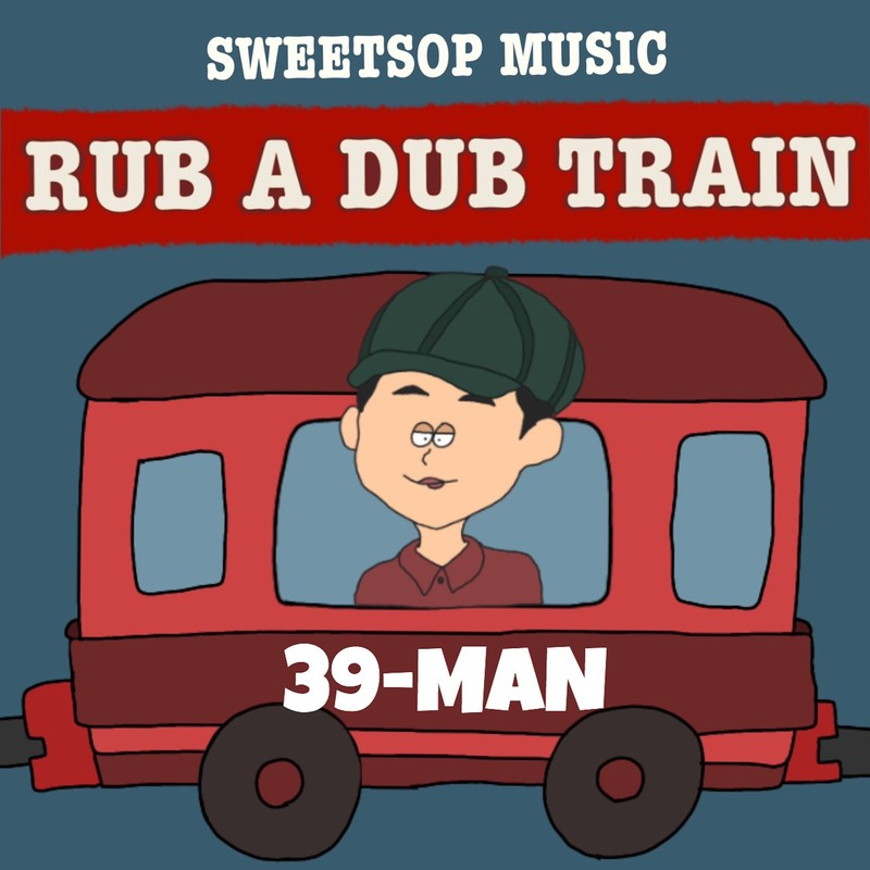 RUB A DUB TRAIN (39-MAN verse)