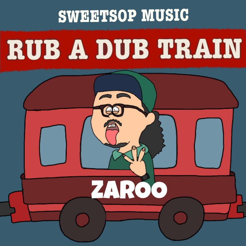 RUB A DUB TRAIN (ZAROO verse) [feat. ZAROO]