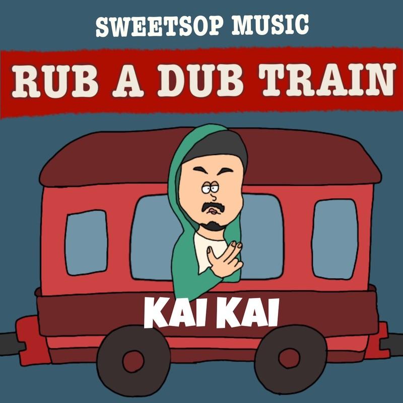 RUB A DUB TRAIN (KAI KAI verse) [feat. KAI KAI]