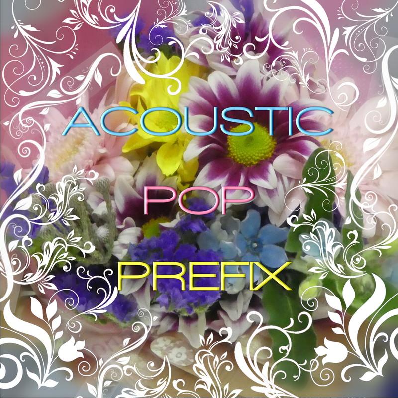 ACOUSTIC POP PREFIX