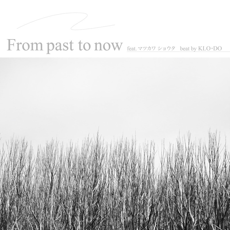From past to now (feat. マツカワ ショウタ)