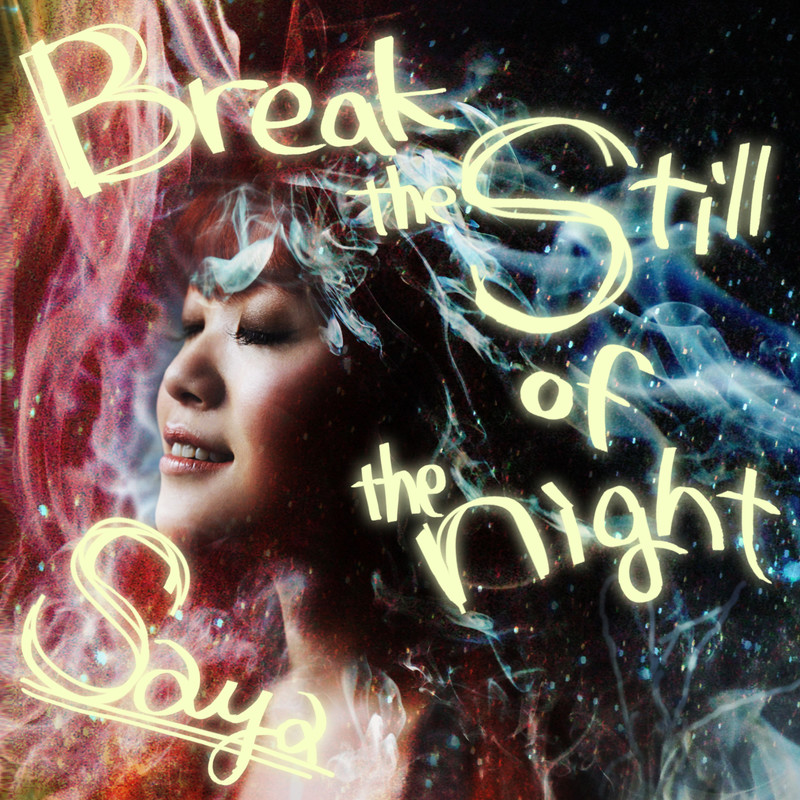 Break the still of the night