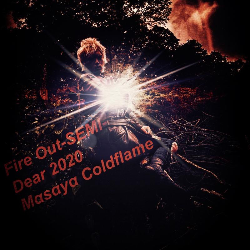 Fire Out -SEMI- Dear 2020