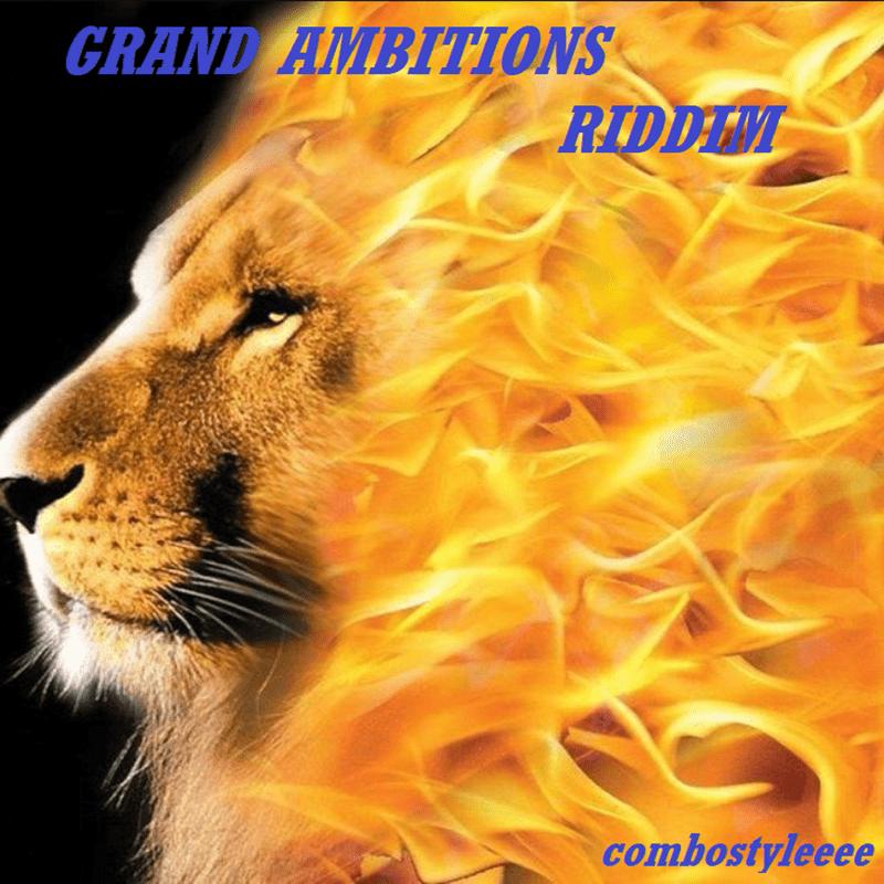GRAND AMBITIONS RIDDIM
