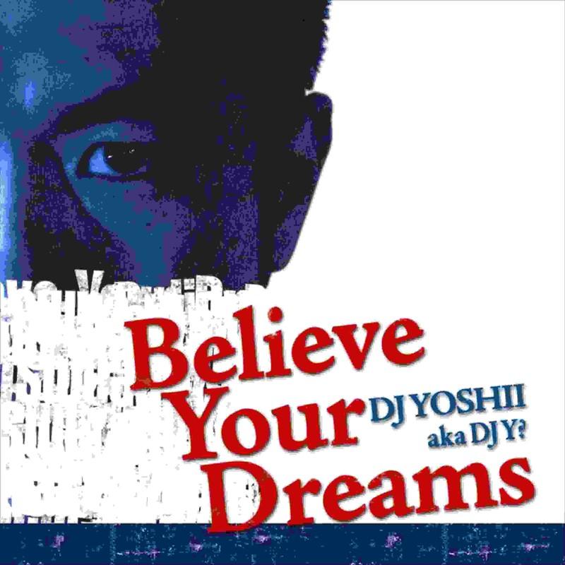 Believe Your Dreams