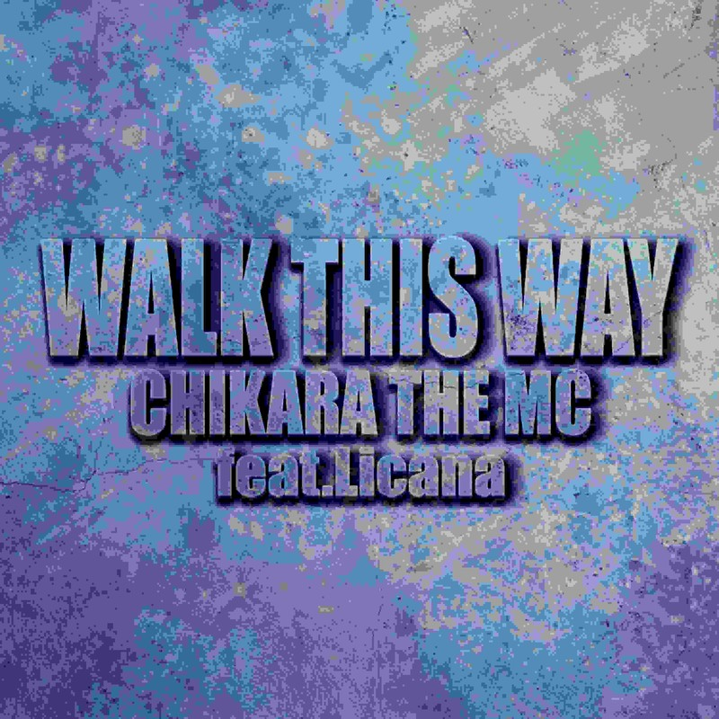 WALK THIS WAY (feat. Licana)