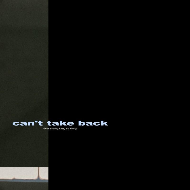 Can't take back (feat. Lazzy & Kohjiya)