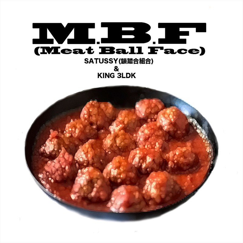 M.B.F (Meat Ball Face)