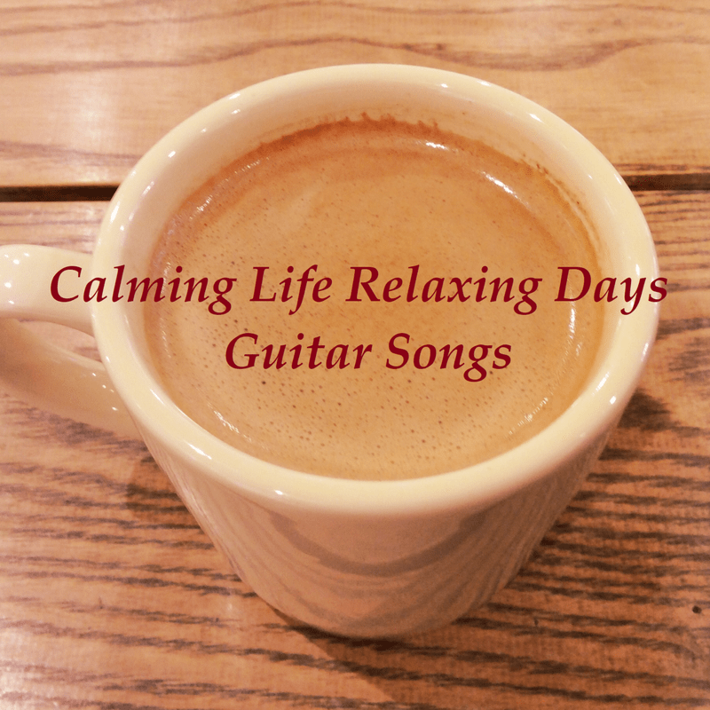 Calming Life Relaxing Days ~ギター音楽~