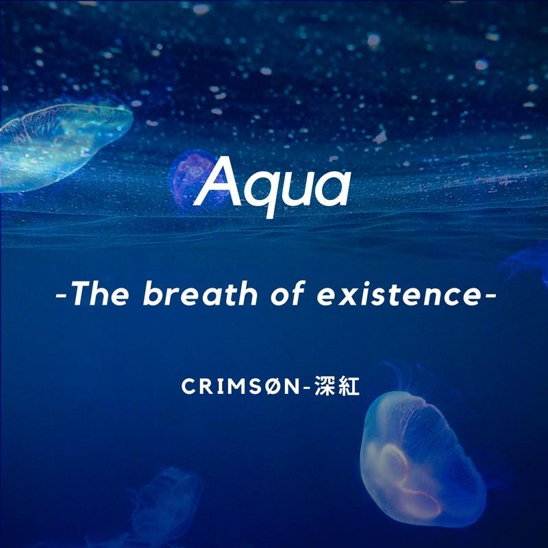 Aqua -The breath of existence-
