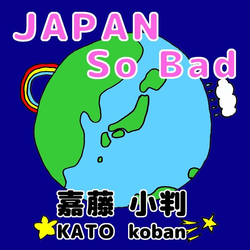 JAPAN So Bad