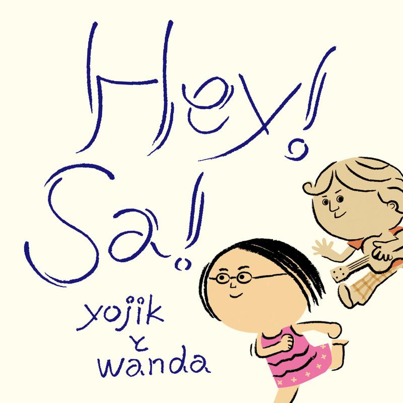 Hey! Sa!
