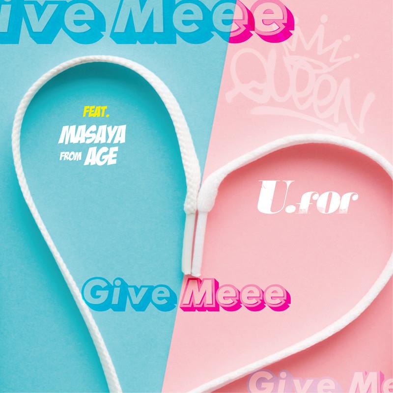 Give Meee (feat. Masaya)