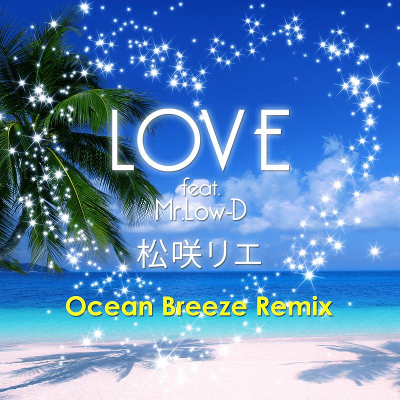 LOVE (Ocean Breeze Remix) [feat. Mr.Low-D]