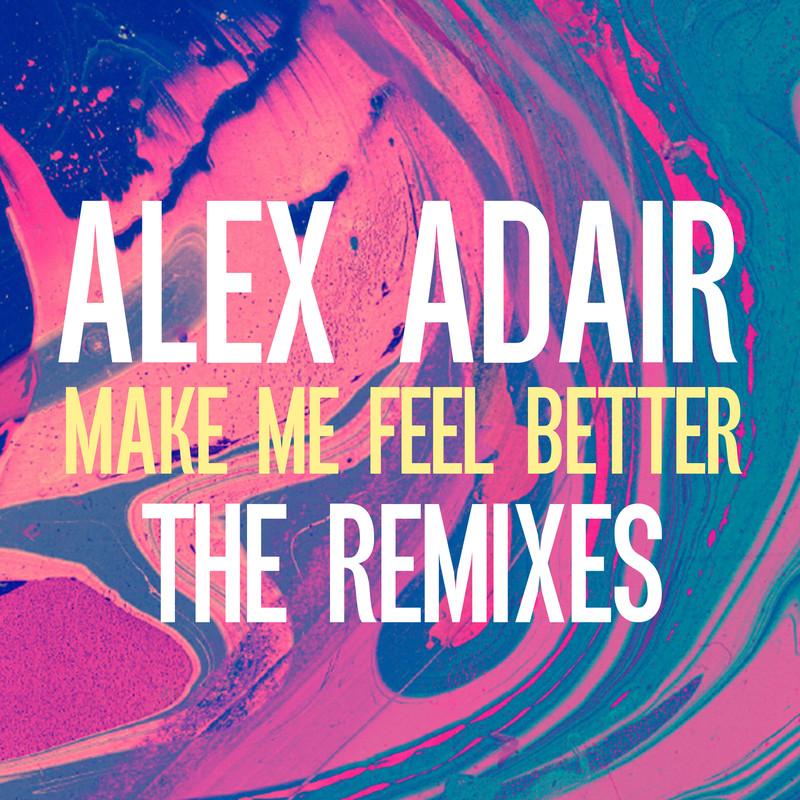Make Me Feel Better (The Remixes)
