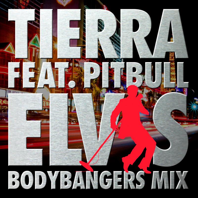 Elvis (Bodybangers Mix) [feat. Pitbull]