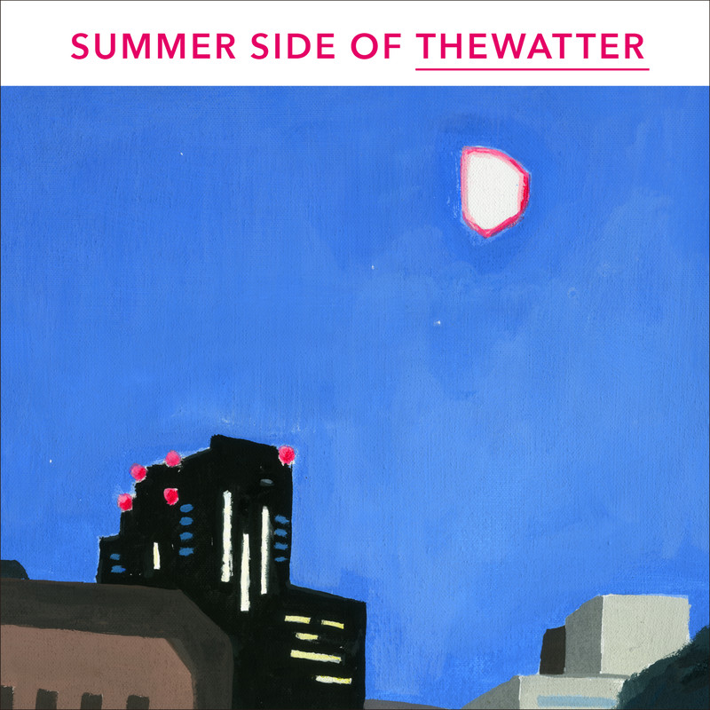 SUMMER SIDE OF THEWATTER
