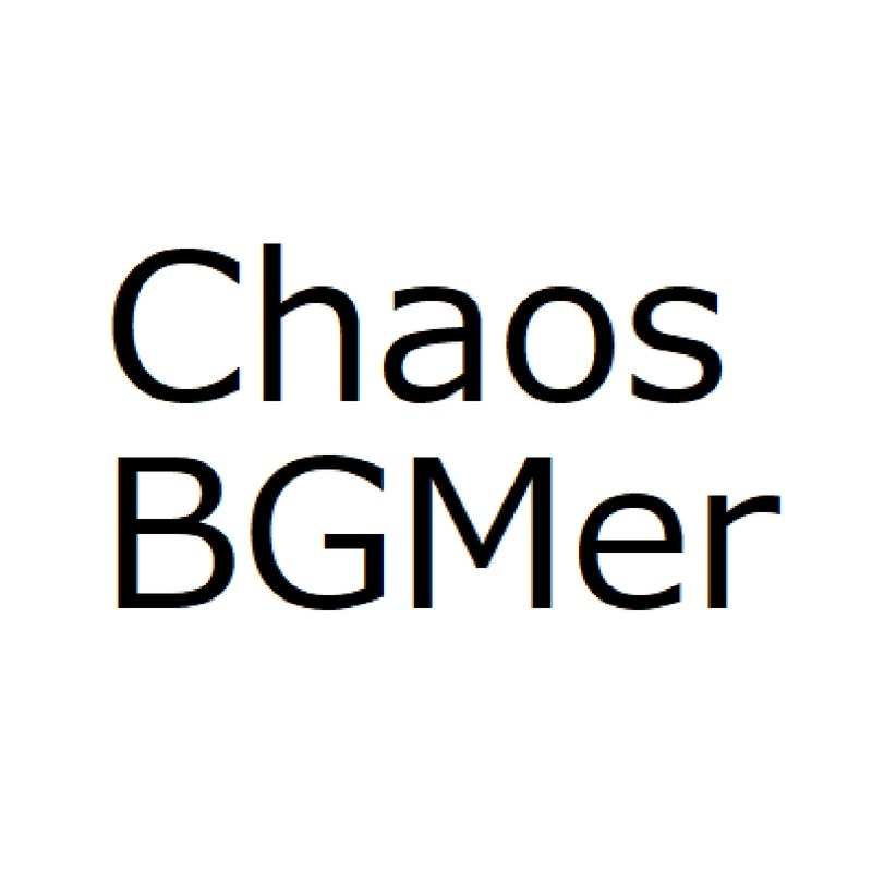 Chaos BGMer