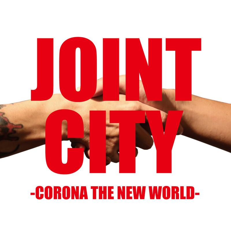 JOINT CITY -CORONA THE NEW WORLD-