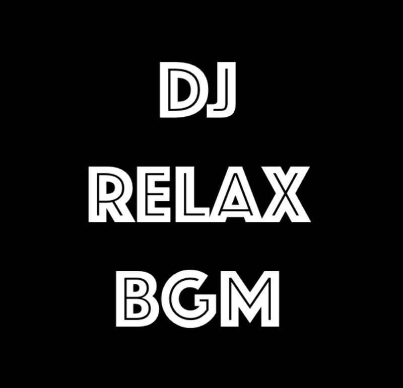 DJ Relax BGM