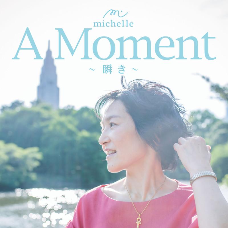 A Moment ~瞬き~