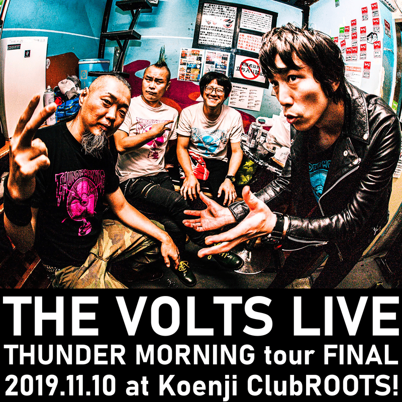 THUNDER MORNING tour FINAL LIVE at 高円寺ClubROOTS! 2019.11.10