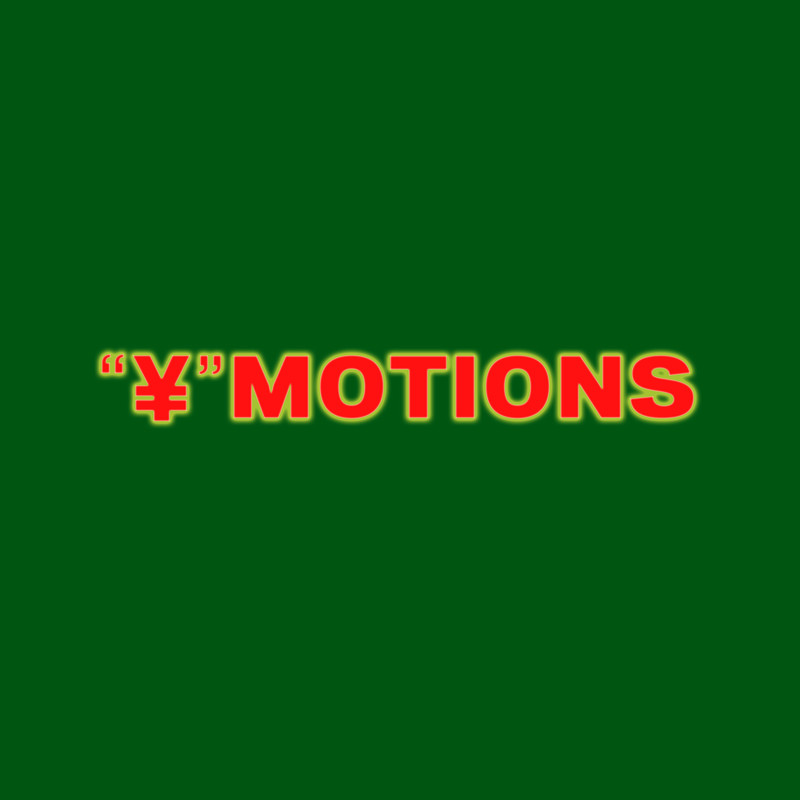 """""""¥""""MOTIONS"""
