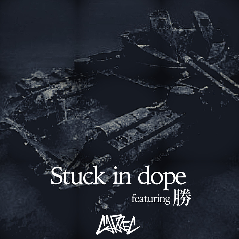 Stuck in dope (feat. 勝)