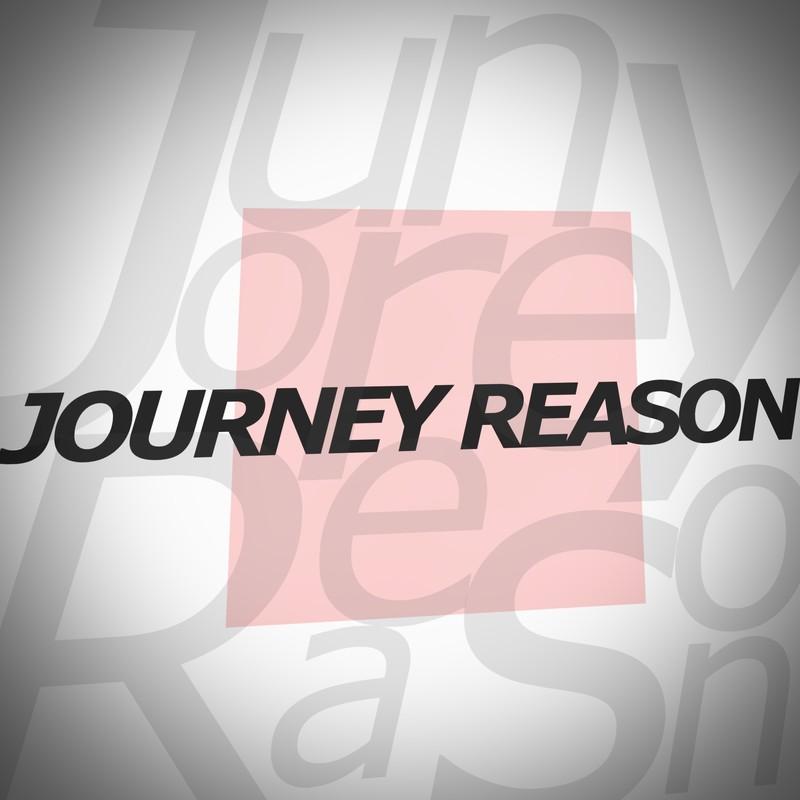 JOURNEY REASON