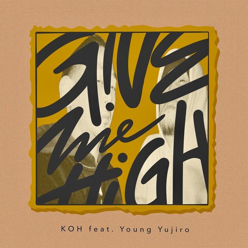 Give Me High (feat. Young Yujiro)