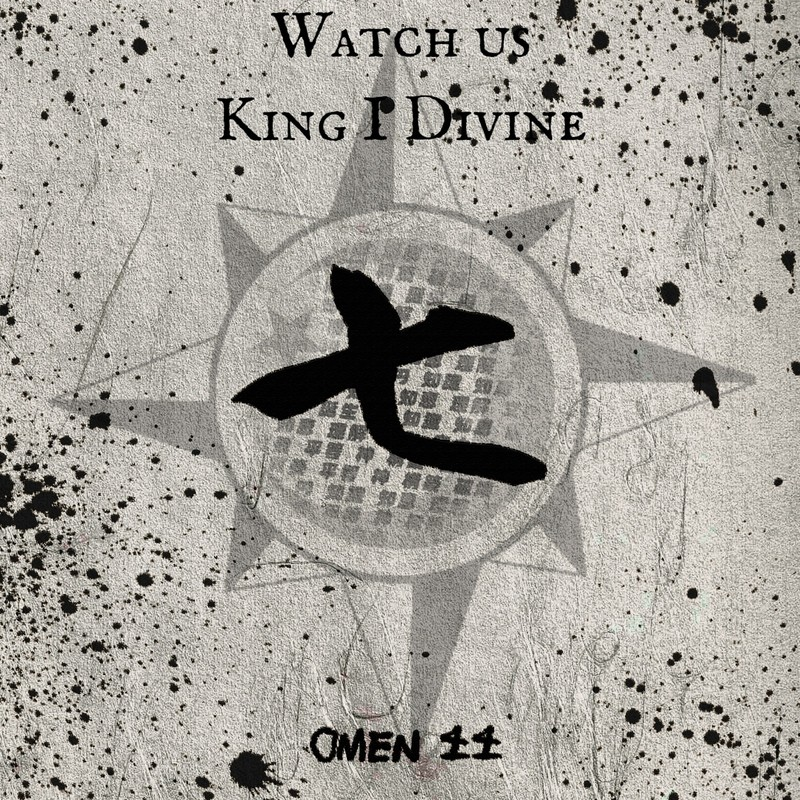 Watch us King I Divine