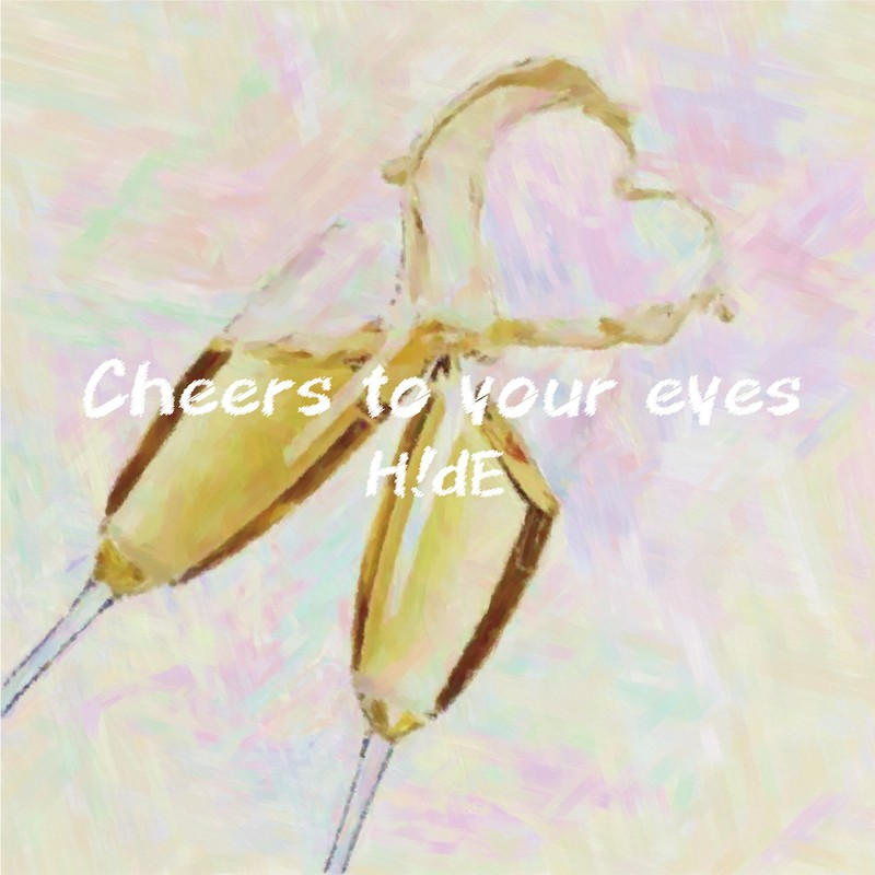 Cheers to your eyes
