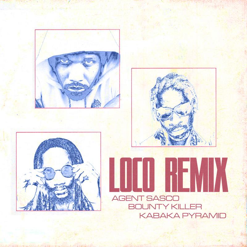 LOCO (REMIX) [feat. BOUNTY KILLER & KABAKA PYRAMID]