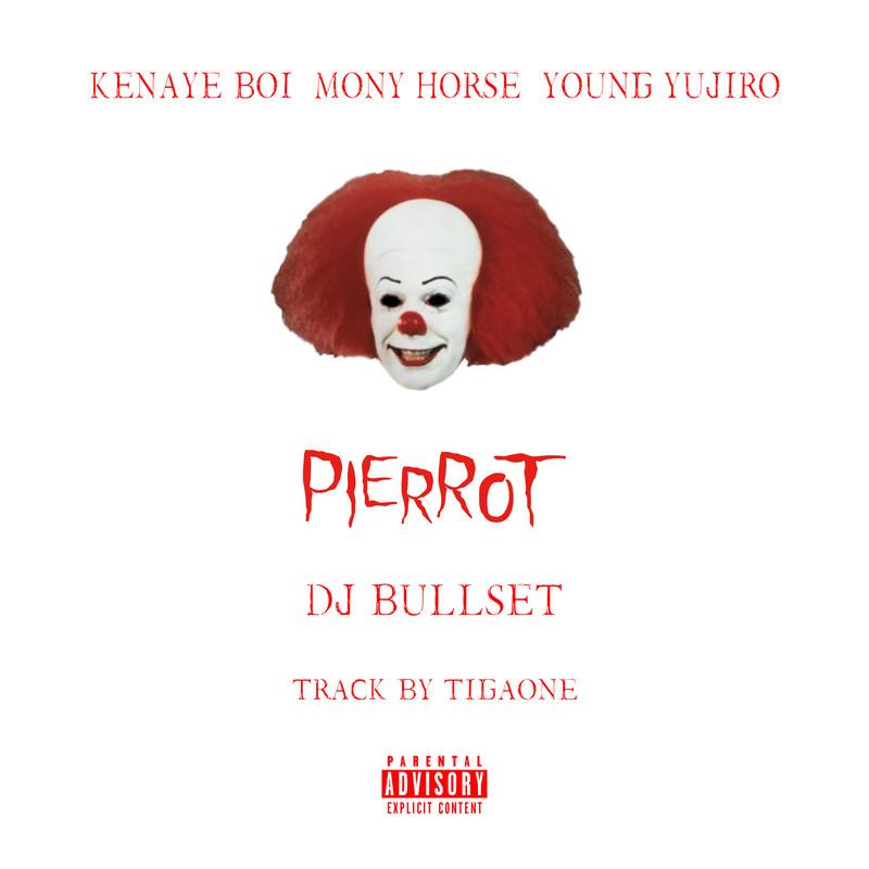 PIERROT (feat. Kenayeboi, MonyHorse & Young Yujiro)