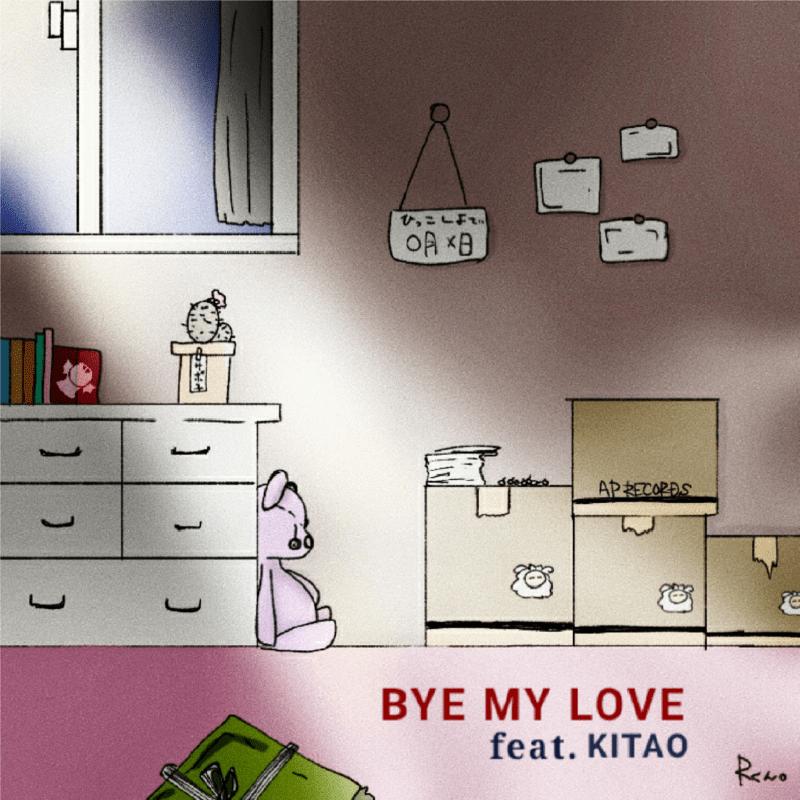 BYE MY LOVE (feat. KITAO)
