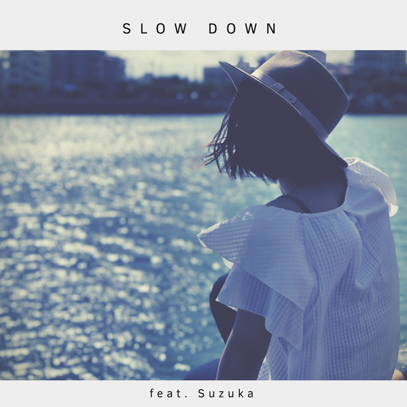 SLOW DOWN (feat. Suzuka)