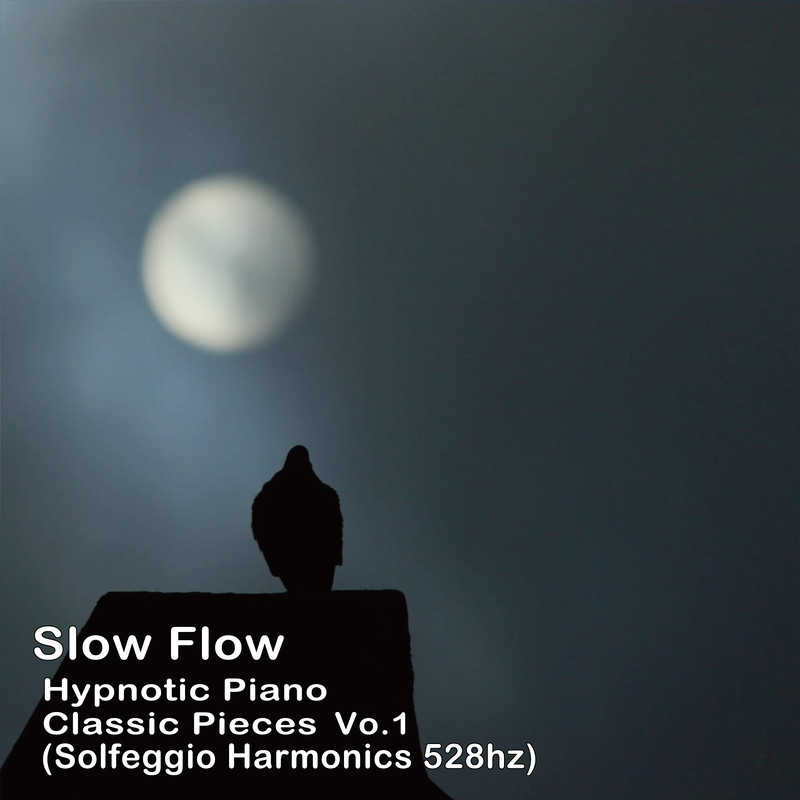 Slow Flow / Hypnotic Piano Classic Pieces vol.1
