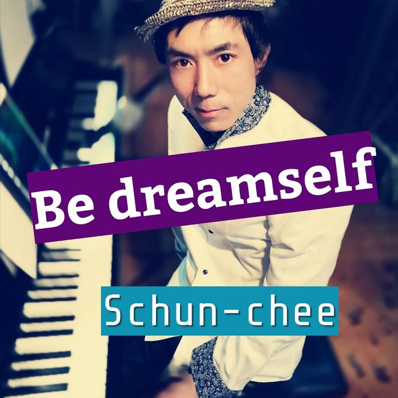 Be dreamself