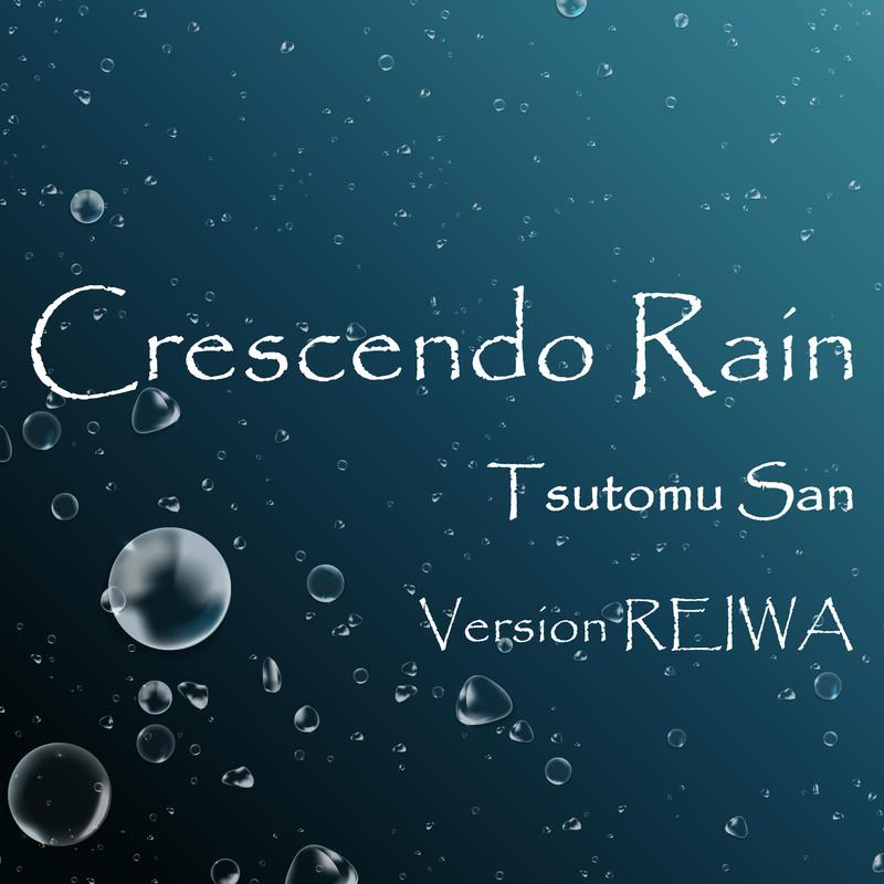 Crescendo Rain (Ver REIWA)