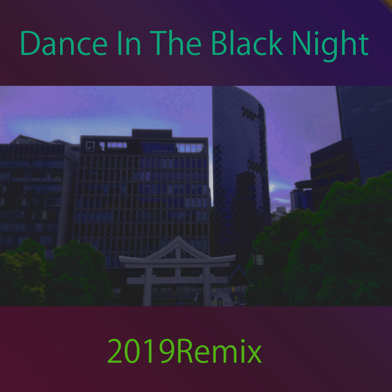 Dance In The Black Night (2019Remix) [feat. GUMI]